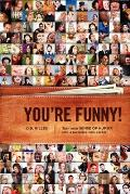 You're Funny!: Turn Your Sense of Humor Into a Lucrative New Career