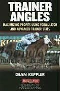 Trainer Angles Maximizing Profits Using Formulator Software & Advanced Traner STATS