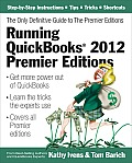 Running QuickBooks 2012 Premier Editions: The Only Definitive Guide to the Premier Editions