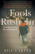 Fools Rush in A True Story of War & Redemption