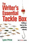The Writer's Essential Tackle Box: Getting a Hook on the Publishing Industry