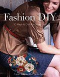 Fashion DIY 30 Ways to Craft Your Own Style
