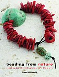 Beading from Nature Creating Jewelry with Stones from the Earth