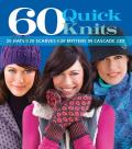 60 Quick Knits: 20 Hats*20 Scarves*20 Mittens in Cascade 220 Cover