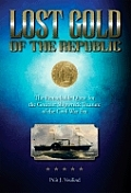 Lost Gold Of The Republic The Remarkable