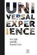 Universal Experience Art Life & the Tourists Eye