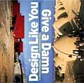 Design Like You Give a Damn: Architectural Responses to Humanitarian Crises Cover