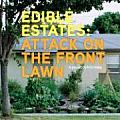 Edible Estates Attack On The Front Lawn