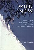 Wild Snow: Historical Guide to North American Ski Mountaineering
