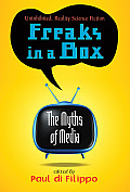 Freaks in a Box: The Myths of Media