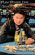 Play Poker Like Johnny Chan Book One Cas