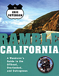 Ramble California A Wanderers Guide to the Offbeat Overlooked & Outrageous