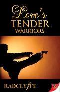 Loves Tender Warriors