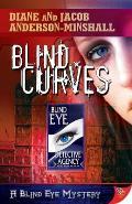 Blind Curves A Blind Eye Mystery