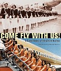Come Fly With Us A Global History Of