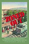 Zoned Out: Regulation, Markets, and Choices in Transportation and Metropolitan Land-Use