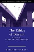 Ethics of Dissent Managing Guerrilla Government