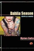 Dahlia Season Stories & A Novella
