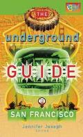 The Underground Guide to San Francisco, 3rd Edition