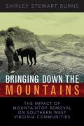 Bringing Down the Mountains The Impact of Mountaintop Removal Surface Coal Mining on Southern West Virginia Communities 1970 2004