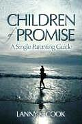 Children of Promise A Single Parenting Guide