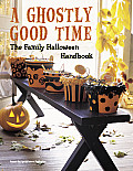 Ghostly Good Time The Family Halloween Handbook