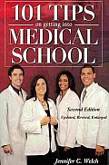 101 Tips on Getting Into Medical School Second Edition Updated Revised Enlarged