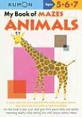 My Book of Mazes: Animal Mazes (Kumon Workbooks)