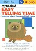 My Book of Easy Telling Time: Learning about Hours and Half-Hours (Kumon Workbooks)