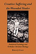 Creative Suffering & the Wounded Healer Analytical Psychology & Orthodox Christian Theology