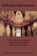 Orthodox Interventions Orthodox Neptic Psychotherapy in Response to Existential & Transpersonal Psychology