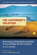 The Governor's Solution: Alaska's Oil Dividend and Iraq's Last Window