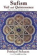Sufism Veil & Quintessence A New Translation with Selected Letters