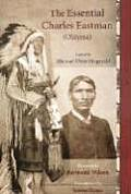 Essential Charles Eastman Ohiyesa Revised & Updated Edition Light on the Indian World
