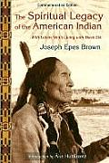 The Spiritual Legacy of the American Indian: Commemorative Edition with Letters While Living with Black Elk (Perennial Philosophy) Cover