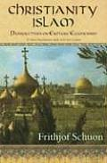 Christianity/Islam Perspectives on Esoteric Ecumenism: A New Translation with Selected Letters