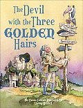 The Devil with the Three Golden Hairs: The Classic Brothers Grimm Folktale