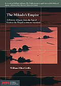 The Mikado's Empire: A History of Japan from the Age of Gods to the Meiji Era (660 BC - Ad 1872) (Stone Bridge Classics)