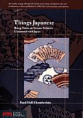 Things Japanese Being Notes on Various Subjects Connected with Japan For the Use of Travellers & Others