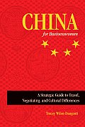 China for Businesswomen: A Strategic Guide to Travel, Negotiating, and Cultural Differences