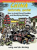 China Survival Guide 2nd Edition How to Avoid Travel Troubles & Mortifying Mishaps