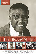 Les Brownlee: The Autobiography of a Pioneering African-American Journalist