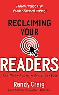 Reclaiming Your Readers: Proven Methods for Reader-Focused Writing