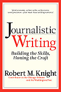 Journalistic Writing Building The Skills Honing The Craft