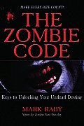 The Zombie Code: Keys to Unlocking Your Undead Destiny Cover
