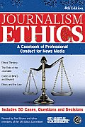 Journalism Ethics Casebook Of Professional Conduct For News Media