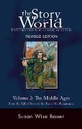 Story of the World: History for the Classical Child #02: The Middle Ages: From the Fall of Rome to the Rise of the Renaissance