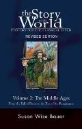 Story of the World: History for the Classical Child #02: The Middles Ages: From the Fall of Rome to the Rise of the Renaissance