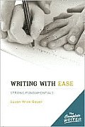 The Complete Writer: Writing with Ease: Strong Fundamentals