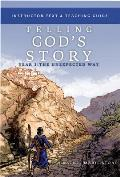 Telling God's Story, Year Three: The Unexpected Way: Instructor Text & Teaching Guide (Telling God's Story)